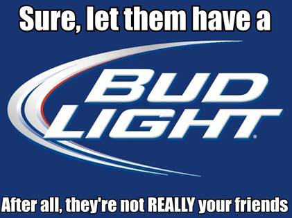 Bud Light- the worst