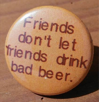 friends dont let friends drink bad beer
