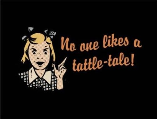 no one likes tattle tales
